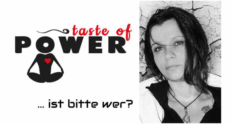 Wer ist Taste of Power?
