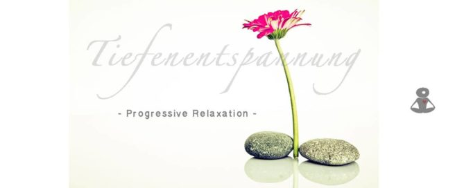 Progressive Relaxation Entspannung nach Jacobson