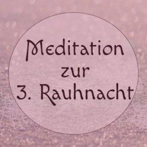 Meditation zur dritten Rauhnacht