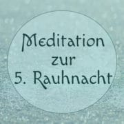 5. Rauhnacht - Meditation