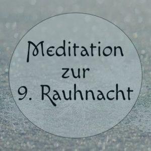 neunte Raunachts - Meditation