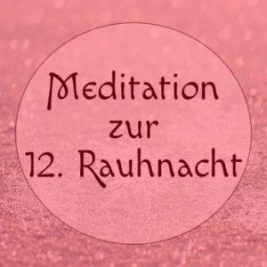 zwoelfte-rauhnacht-meditation