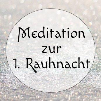 Meditation zur ersten Rauhnacht